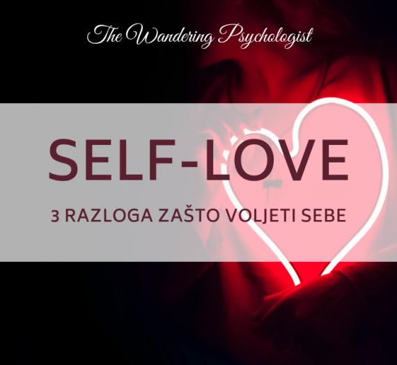 Self-love: 3 razloga zašto voljeti sebe