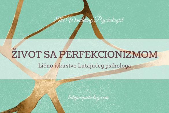 Perfekcionizam – kako sam naučila da živim sa njim?