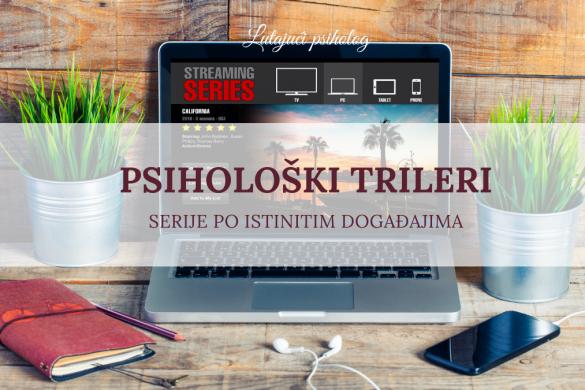 Psihološki triler: Serije po istinitim događajima