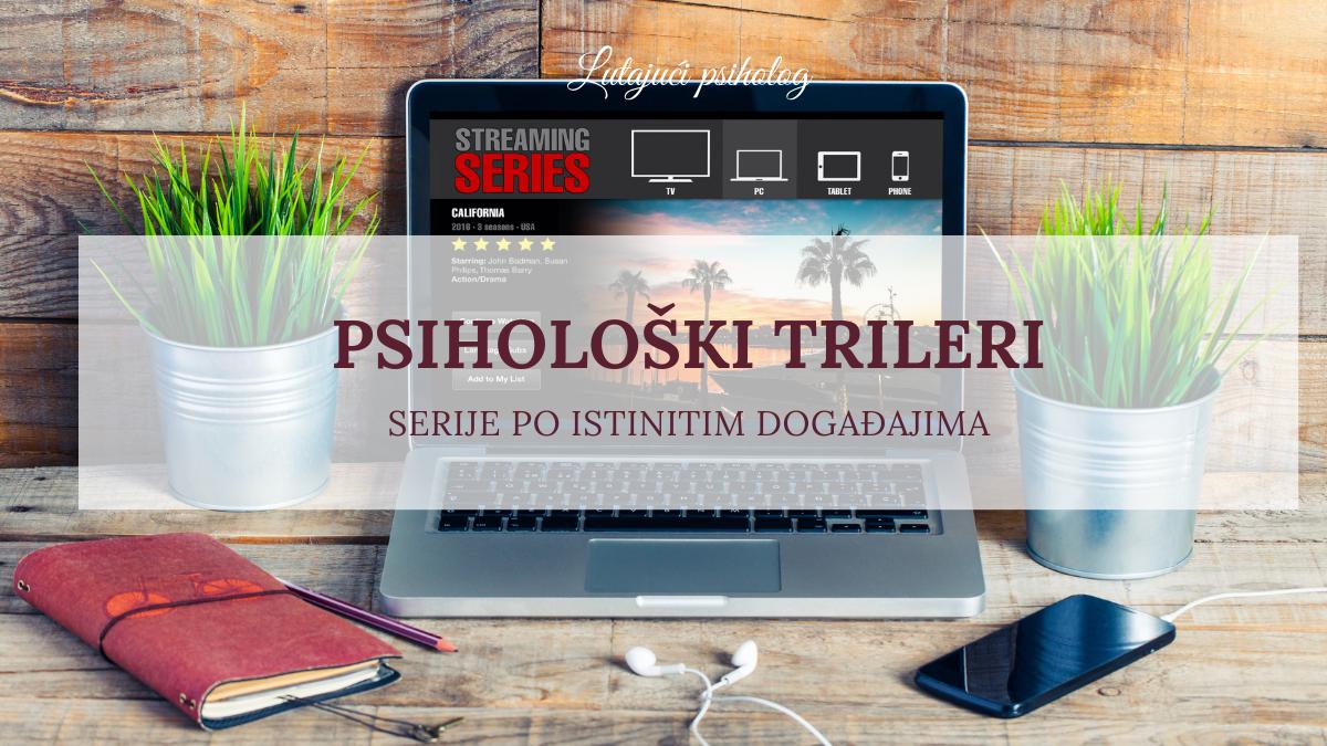 psiholoski-trileri-psihologija-filmovi-serije-po-istinitim-dogadjajima